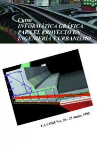 Informática gráfica para el proyecto en ingeniería y urbanismo