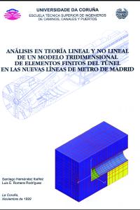 Análisis en teoría lineal y no lineal de un modelo 3D de elementos finitos del túnel en las nuevas líneas de Metro de Madrid