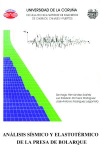 Análisis sísmico y elastotérmico de la presa de Bolarque