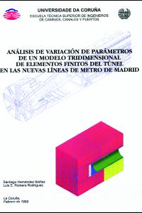 Análisis de variación de parámetros de un modelo 3D de elementos finitos del túnel en las nuevas líneas de Metro de Madrid