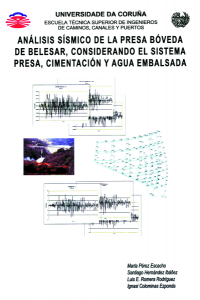 Análisis sismico de la presa bóveda de Belesar, considerando el sistema presa, cimentación y agua embalsada