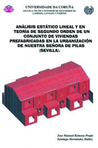 Análisis estático lineal y en teoría de 2º orden de un conjunto de viviendas prefabricadas en Nuestra Señora de Pilas (Sevilla)