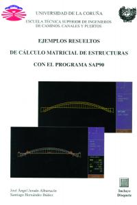 Ejemplos resueltos de cálculo matricial de estructuras con el programa SAP90
